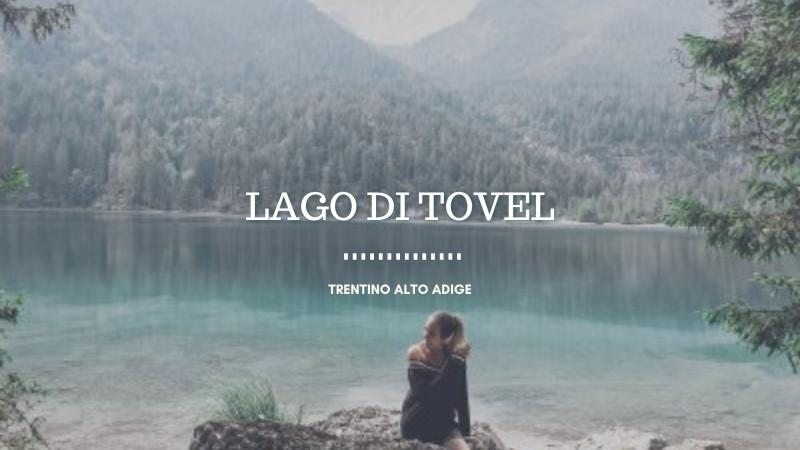 Il Lago di Tovel, tra natura e meraviglia