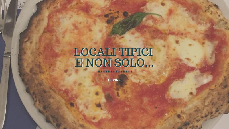 Dove mangiare a Torino, non solo piatti tipici