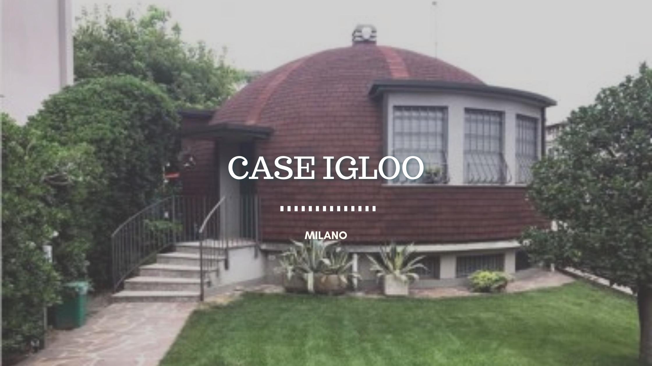 Case a Igloo, Milano e la sua architettura nascosta