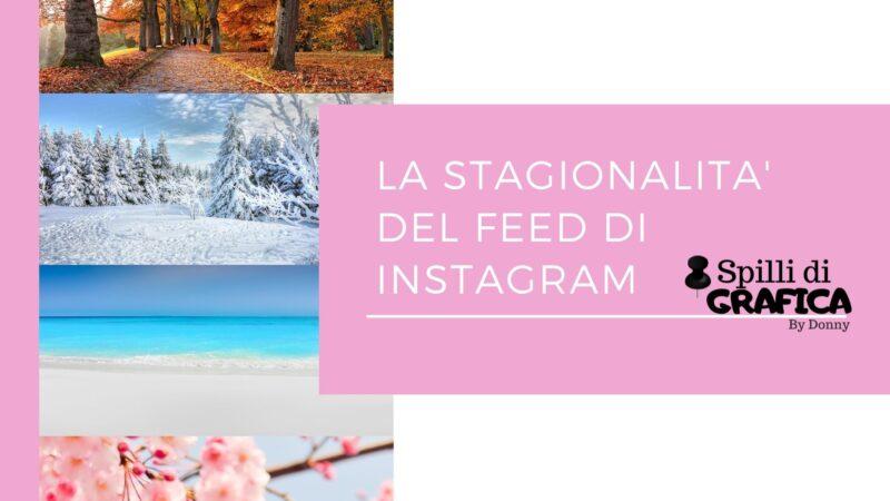 La stagionalità del feed di instagram, sai cos'è?