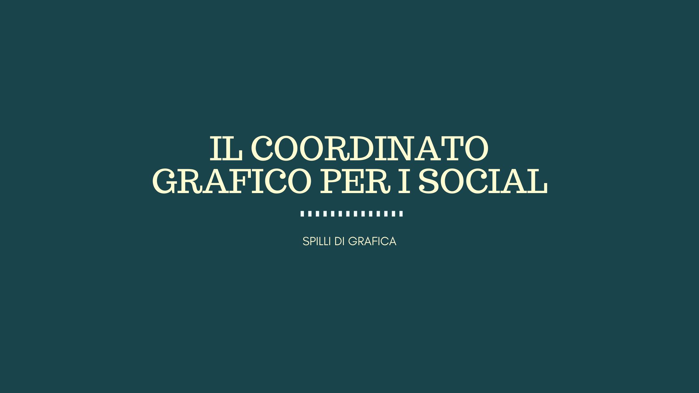 Il coordinato grafico social, cos'è e perché è importante