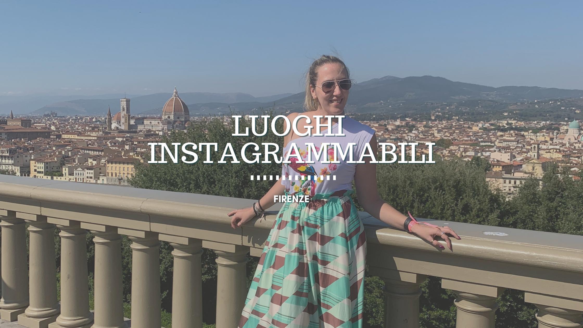 Firenze, i miei posti instagrammabili