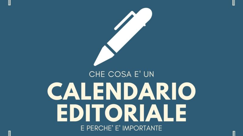 Calendario editoriale, ecco perché è importante!