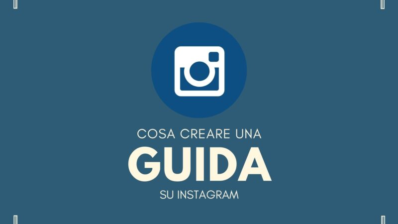 Guide su instagram, ecco come crearle