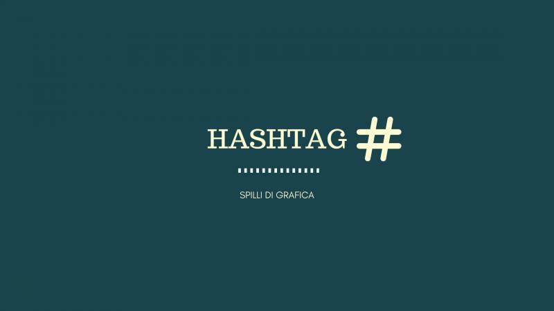 Hashtag, ecco cosa devi sapere!