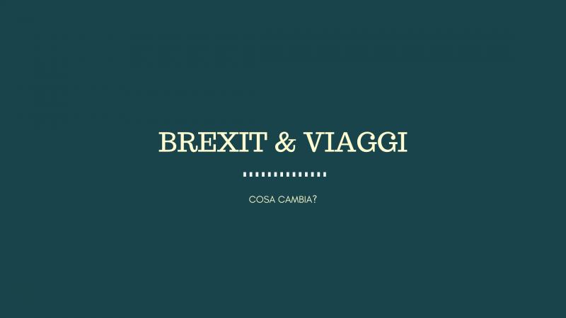 Brexit e viaggi, cosa cambia?