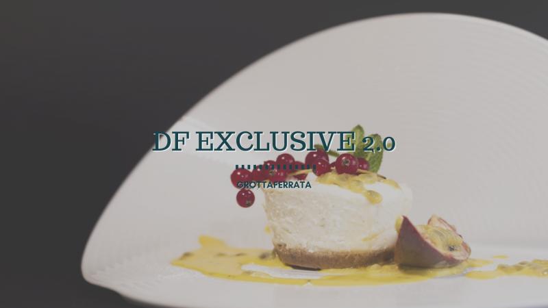 DF Exclusive 2.0, la cucina gourmet a pochi passi da Roma