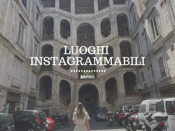 Napoli, i miei posti instagrammabili