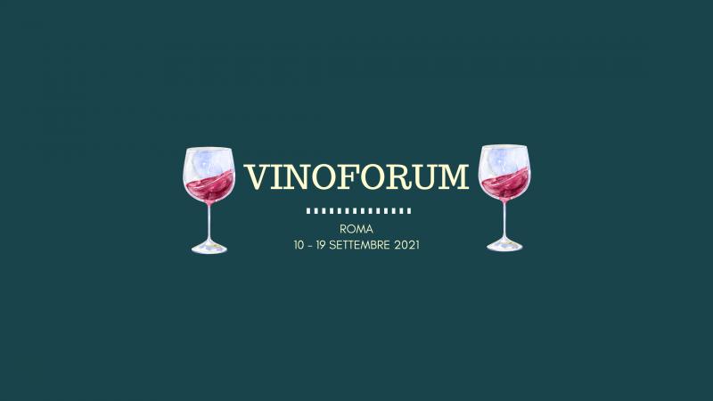 VinoForum, il più grande evento del settore enogastronomico a Roma