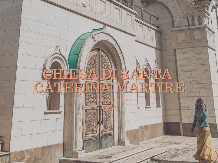 La Chiesa di Santa Caterina Martire a Roma, una meraviglia nascosta